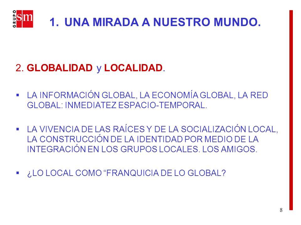 8 2. GLOBALIDAD y LOCALIDAD.