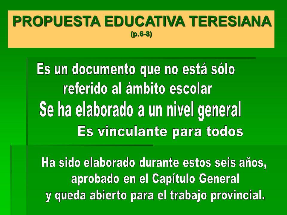 PROPUESTA EDUCATIVA TERESIANA PLANTEAMIENTO EDUCATIVO INSTITUCIONAL DOCUMENTO DE C.