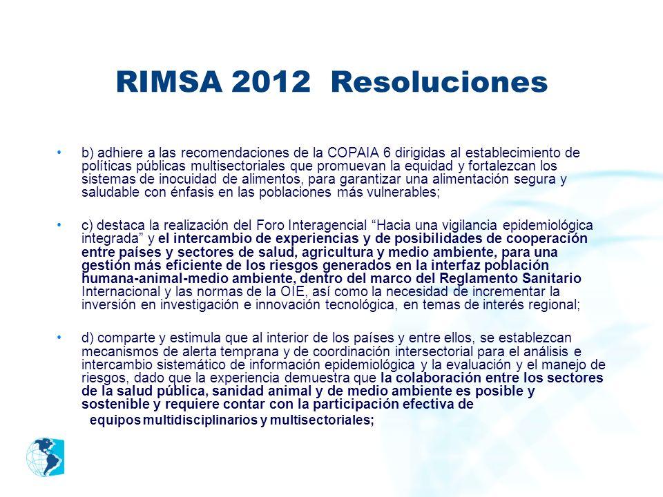 RIMSA 2012 Resoluciones b) adhiere a las recomendaciones de la COPAIA 6 dirigidas al establecimiento de políticas públicas multisectoriales que promue
