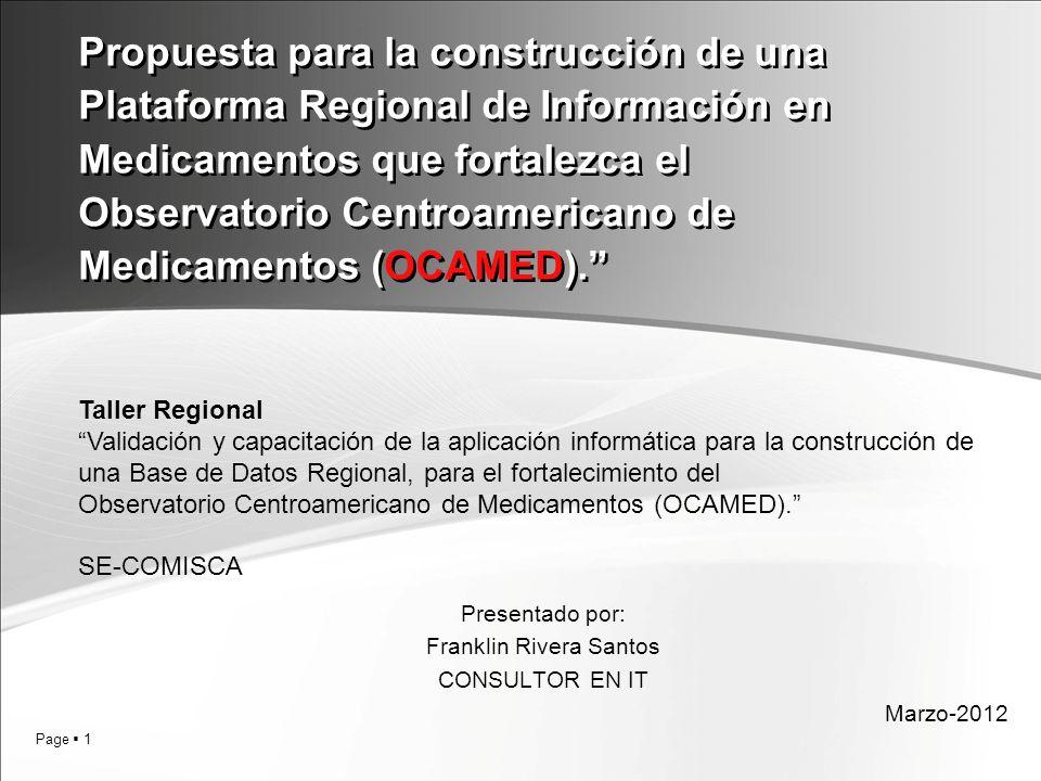 Page 1 Propuesta para la construcción de una Plataforma Regional de Información en Medicamentos que fortalezca el Observatorio Centroamericano de Medi
