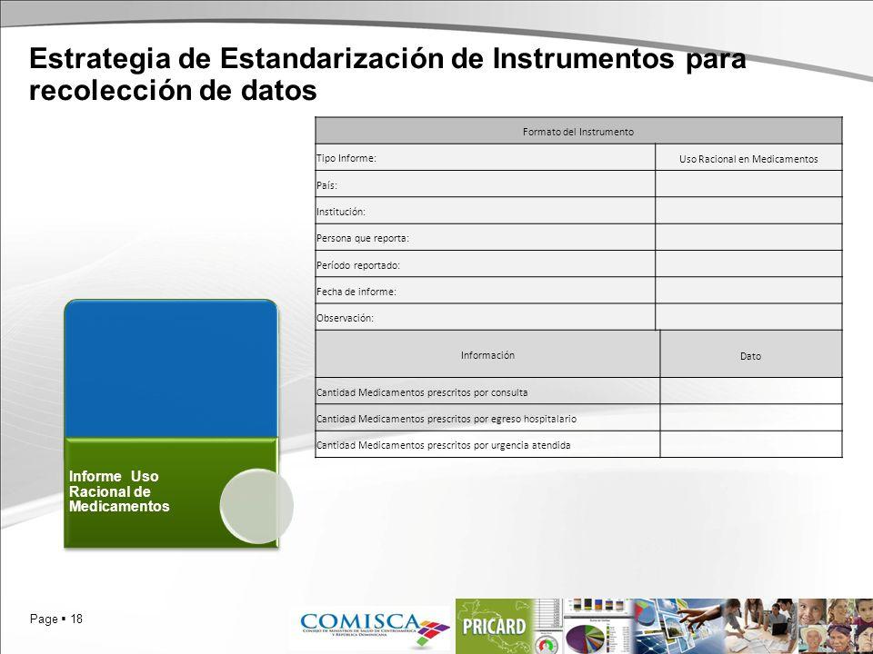 Page 18 Estrategia de Estandarización de Instrumentos para recolección de datos Informe Uso Racional de Medicamentos Formato del Instrumento Tipo Info