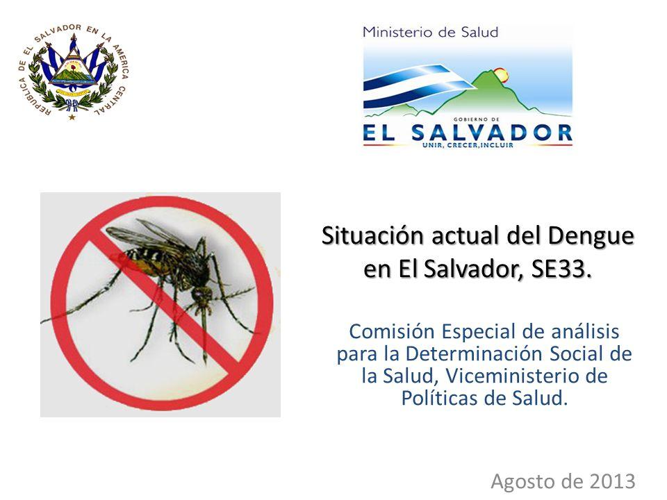 Indicadores entomológicos de Riesgo, SE33- 2013 Indicadores Entomológicos DepartamentoCasa 1San Salvador23.05 2La Paz16.8 3Ahuachapan12.08 4San Miguel11.26 5Sonsonate10.79 6Santa Ana10.66 7Usulutan10.52 8La Libertad10.24 9San Vicente10.16 10Cuscatlan10.02 11La Union9.33 12Chalatenango9.25 13Cabañas7.47 14Morazan5.72 Totales10.97 Depósitos % de positividad Utiles73.7 Inservibles20.4 Naturales1.8 Llantas4.1