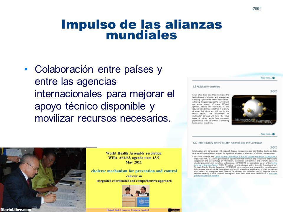 Impulso de las alianzas mundiales Colaboración entre países y entre las agencias internacionales para mejorar el apoyo técnico disponible y movilizar recursos necesarios.