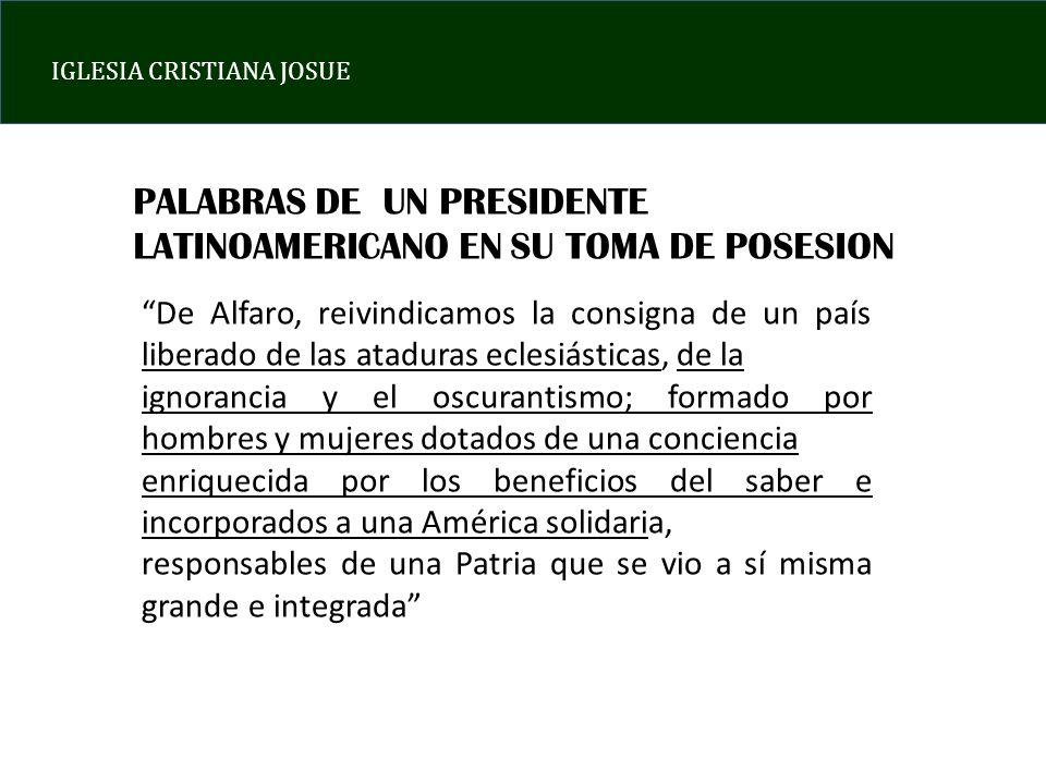 IGLESIA CRISTIANA JOSUE De Alfaro, reivindicamos la consigna de un país liberado de las ataduras eclesiásticas, de la ignorancia y el oscurantismo; fo
