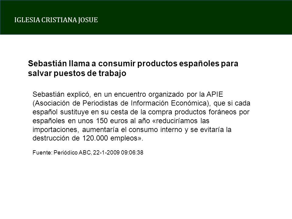 IGLESIA CRISTIANA JOSUE Sebastián explicó, en un encuentro organizado por la APIE (Asociación de Periodistas de Información Económica), que si cada es