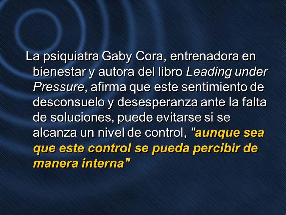 La psiquiatra Gaby Cora, entrenadora en bienestar y autora del libro Leading under Pressure, afirma que este sentimiento de desconsuelo y desesperanza