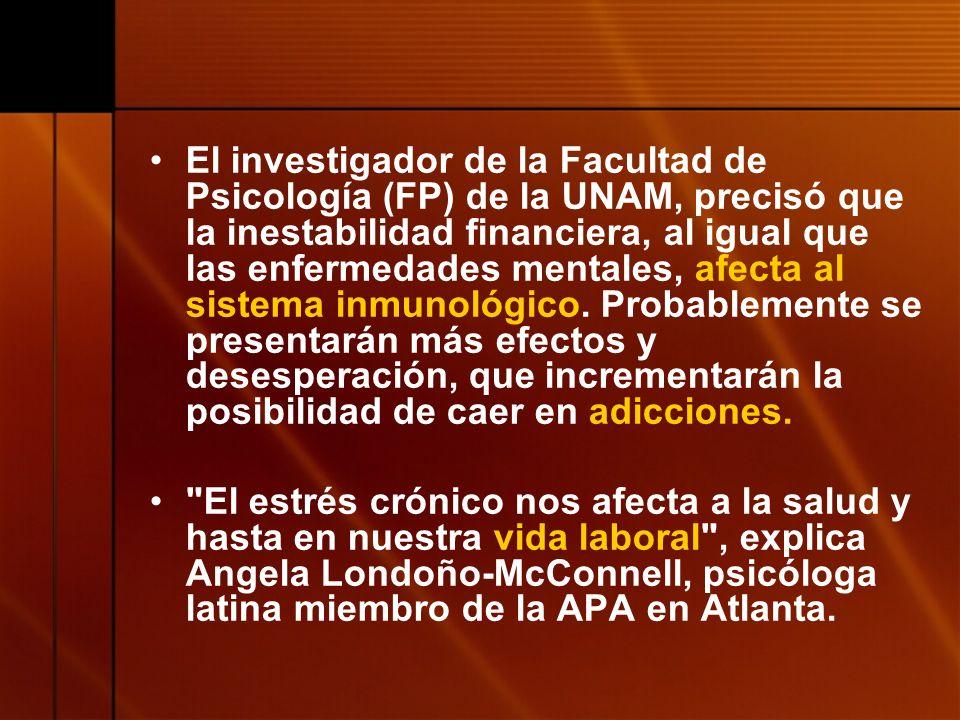 El investigador de la Facultad de Psicología (FP) de la UNAM, precisó que la inestabilidad financiera, al igual que las enfermedades mentales, afecta