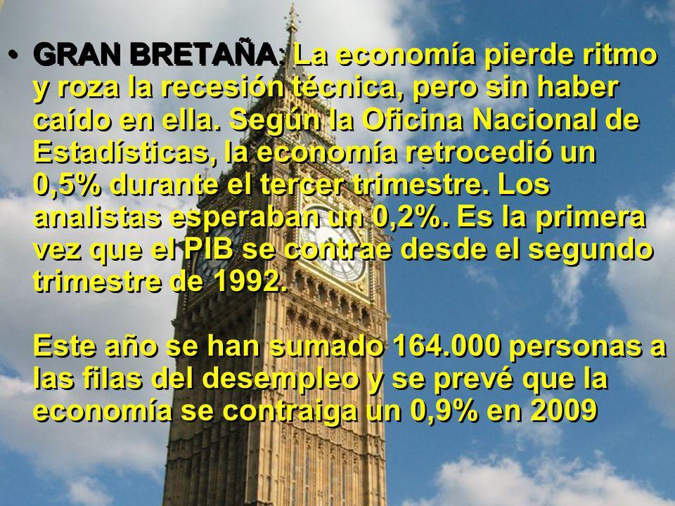 GRAN BRETAÑA: La economía pierde ritmo y roza la recesión técnica, pero sin haber caído en ella. Según la Oficina Nacional de Estadísticas, la economí