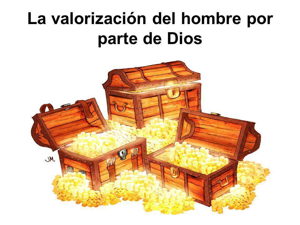 La valorización del hombre por parte de Dios