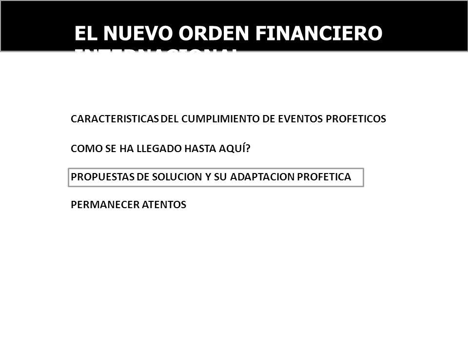 EL NUEVO ORDEN FINANCIERO INTERNACIONAL CARACTERISTICAS DEL CUMPLIMIENTO DE EVENTOS PROFETICOS COMO SE HA LLEGADO HASTA AQUÍ.