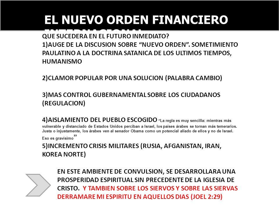 EL NUEVO ORDEN FINANCIERO INTERNACIONAL QUE SUCEDERA EN EL FUTURO INMEDIATO.