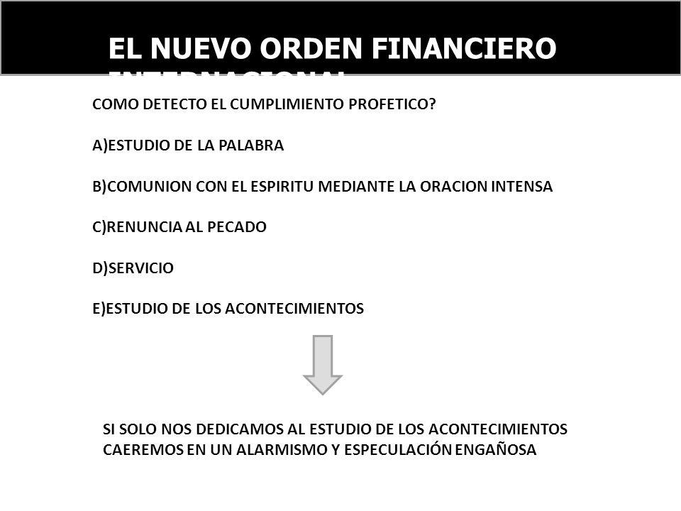 EL NUEVO ORDEN FINANCIERO INTERNACIONAL COMO DETECTO EL CUMPLIMIENTO PROFETICO.