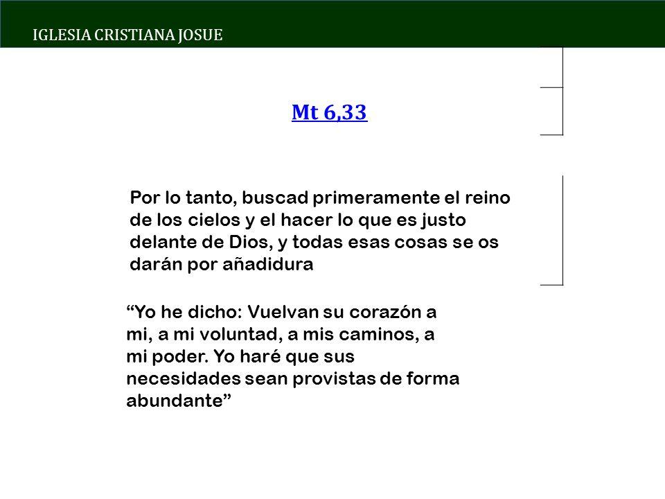 IGLESIA CRISTIANA JOSUE Yo he dicho: Vuelvan su corazón a mi, a mi voluntad, a mis caminos, a mi poder.