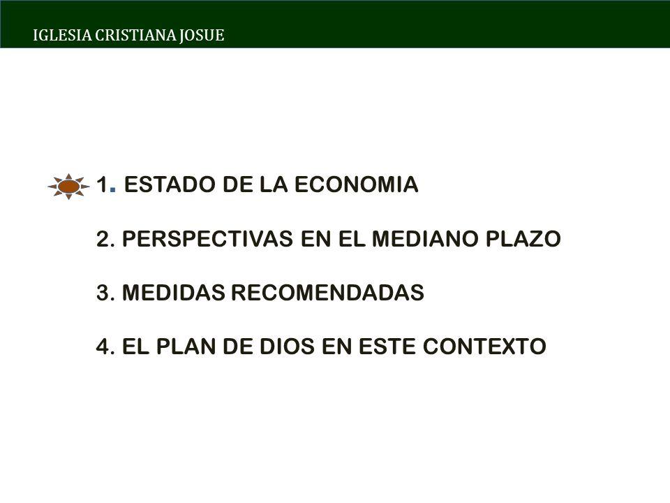 IGLESIA CRISTIANA JOSUE 1. ESTADO DE LA ECONOMIA 2.