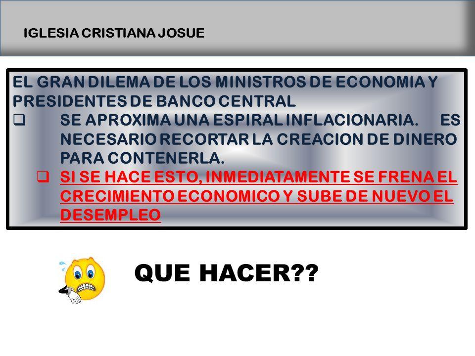 IGLESIA CRISTIANA JOSUE EL GRAN DILEMA DE LOS MINISTROS DE ECONOMIA Y PRESIDENTES DE BANCO CENTRAL SE APROXIMA UNA ESPIRAL INFLACIONARIA.