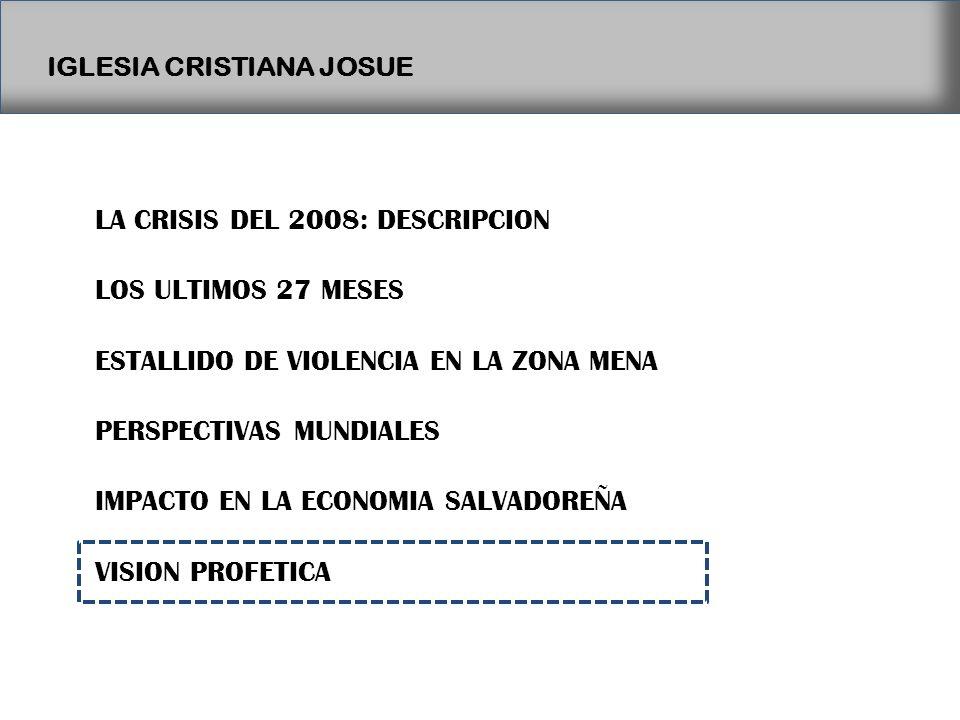 LA CRISIS DEL 2008: DESCRIPCION LOS ULTIMOS 27 MESES ESTALLIDO DE VIOLENCIA EN LA ZONA MENA PERSPECTIVAS MUNDIALES IMPACTO EN LA ECONOMIA SALVADOREÑA VISION PROFETICA