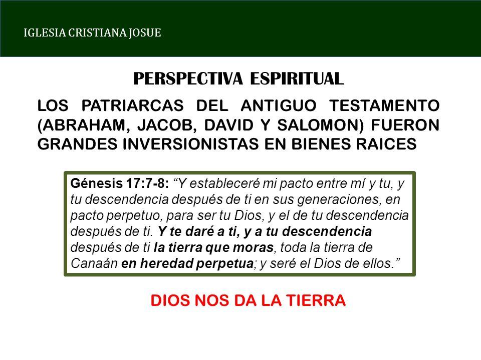 IGLESIA CRISTIANA JOSUE PERSPECTIVA ESPIRITUAL LOS PATRIARCAS DEL ANTIGUO TESTAMENTO (ABRAHAM, JACOB, DAVID Y SALOMON) FUERON GRANDES INVERSIONISTAS E