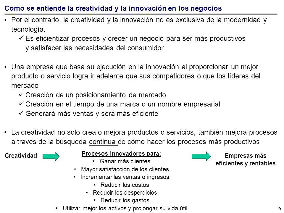 Como se entiende la creatividad y la innovación en los negocios Por el contrario, la creatividad y la innovación no es exclusiva de la modernidad y te