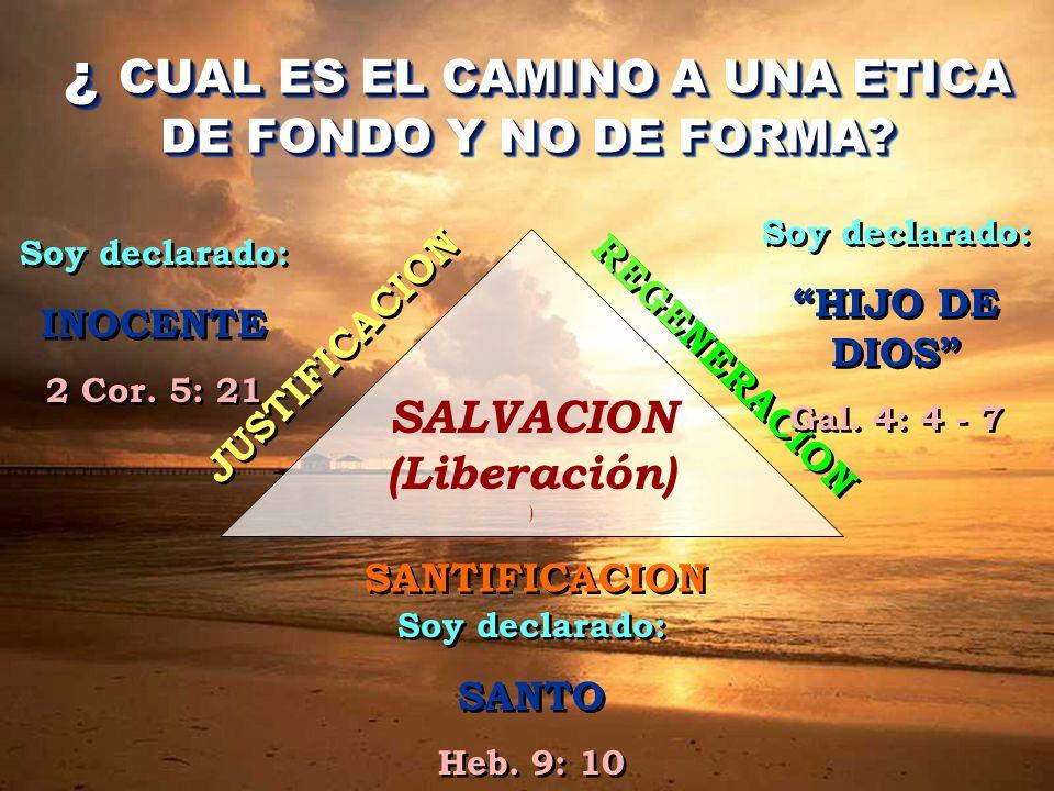 ¿ CUAL ES EL CAMINO A UNA ETICA DE FONDO Y NO DE FORMA? ¿ CUAL ES EL CAMINO A UNA ETICA DE FONDO Y NO DE FORMA? SALVACION (Liberación) ) JUSTIFICACION