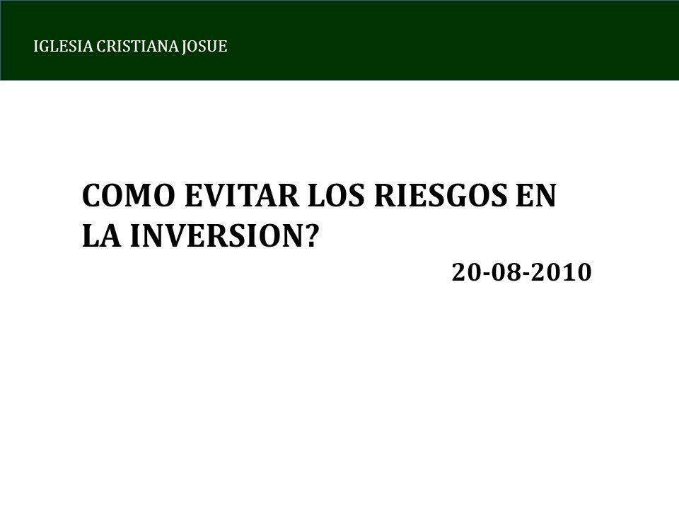 IGLESIA CRISTIANA JOSUE COMO EVITAR LOS RIESGOS EN LA INVERSION 20-08-2010