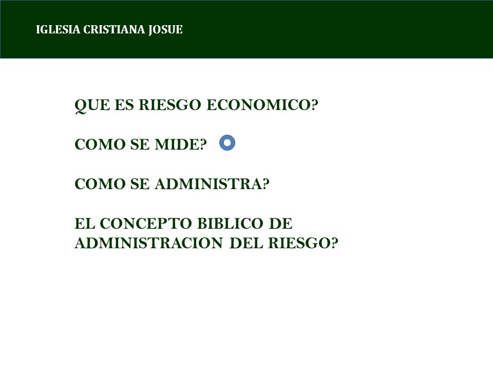 IGLESIA CRISTIANA JOSUE QUE ES RIESGO ECONOMICO.COMO SE MIDE.