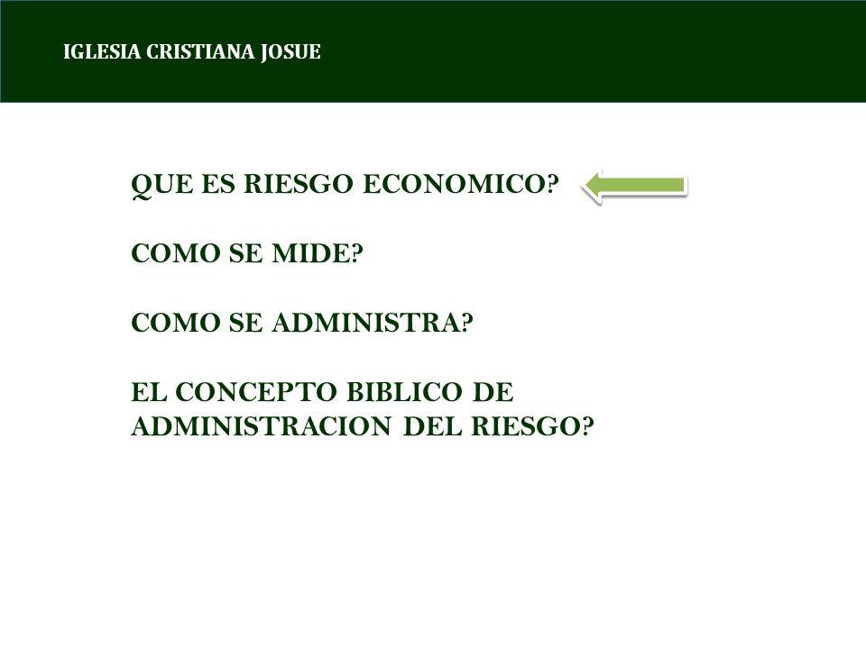 IGLESIA CRISTIANA JOSUE QUE ES RIESGO ECONOMICO. COMO SE MIDE.