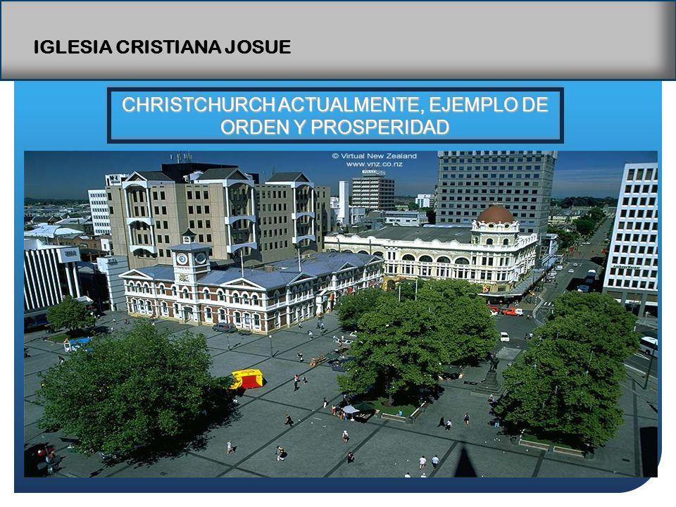 IGLESIA CRISTIANA JOSUE CHRISTCHURCH ACTUALMENTE, EJEMPLO DE ORDEN Y PROSPERIDAD CHRISTCHURCH ACTUALMENTE, EJEMPLO DE ORDEN Y PROSPERIDAD
