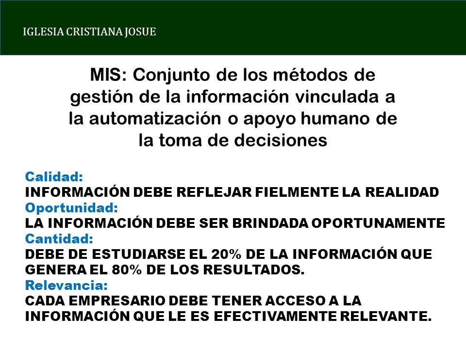 IGLESIA CRISTIANA JOSUE MIS: Conjunto de los métodos de gestión de la información vinculada a la automatización o apoyo humano de la toma de decisione