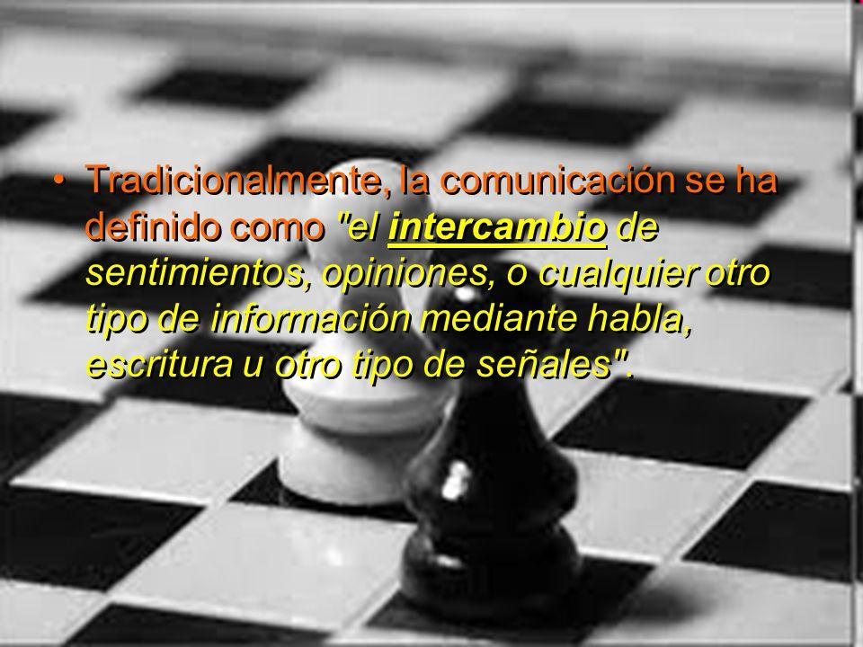 Tradicionalmente, la comunicación se ha definido como