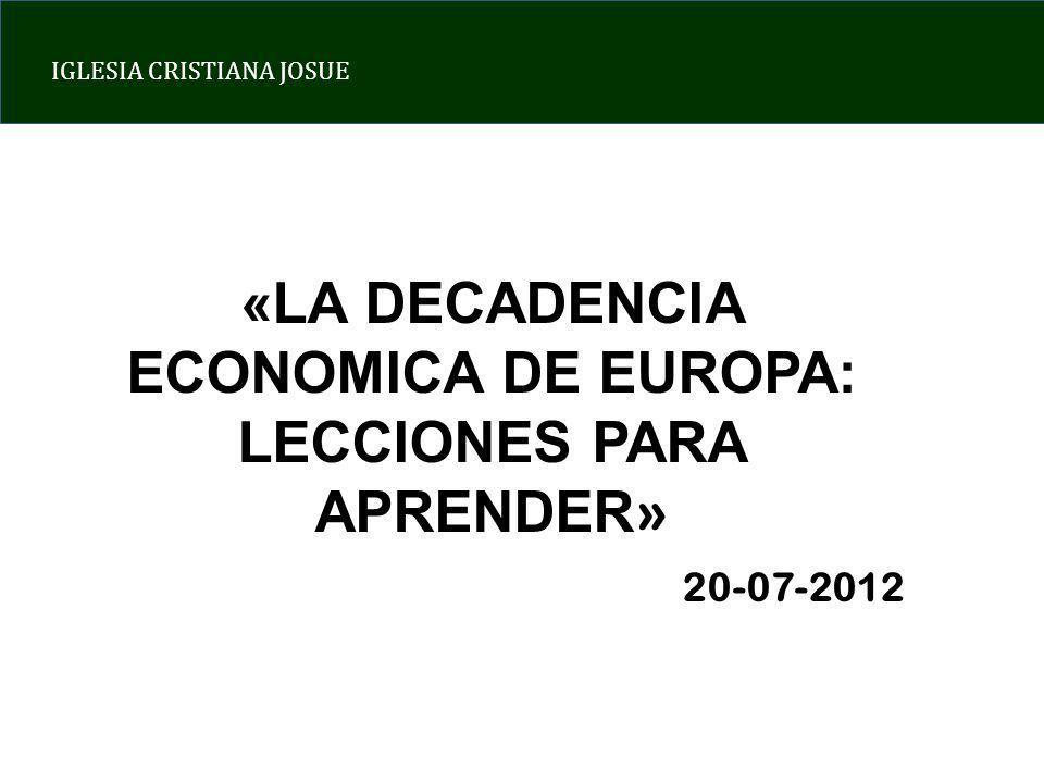 IGLESIA CRISTIANA JOSUE SITUACIÓN MACROECONOMICA ACTUAL CAUSA 1: ABUSO DEL ESTADO DEL BIENESTAR CAUSA 2: DESBORDE DEL ENDEUDAMIENTO CAUSA 3: PERDIDA DE CONTROL SOBRE LA CLASE POLITICA COMUN DENOMINADOR: HUMANISMO LA GRAN LECCIÓN ESPIRITUAL