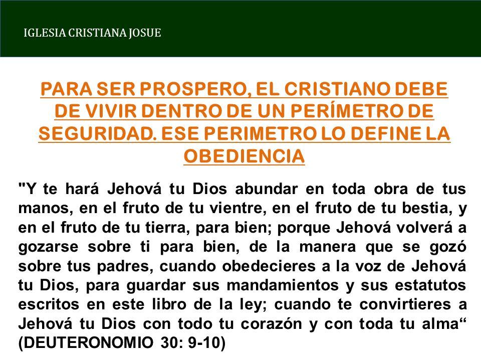 IGLESIA CRISTIANA JOSUE PARA SER PROSPERO, EL CRISTIANO DEBE DE VIVIR DENTRO DE UN PERÍMETRO DE SEGURIDAD. ESE PERIMETRO LO DEFINE LA OBEDIENCIA