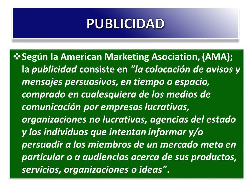 Según la American Marketing Asociation, (AMA); la publicidad consiste en