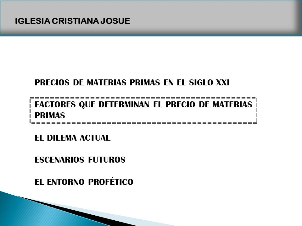 IGLESIA CRISTIANA JOSUE PRECIOS DE MATERIAS PRIMAS EN EL SIGLO XXI FACTORES QUE DETERMINAN EL PRECIO DE MATERIAS PRIMAS EL DILEMA ACTUAL ESCENARIOS FU