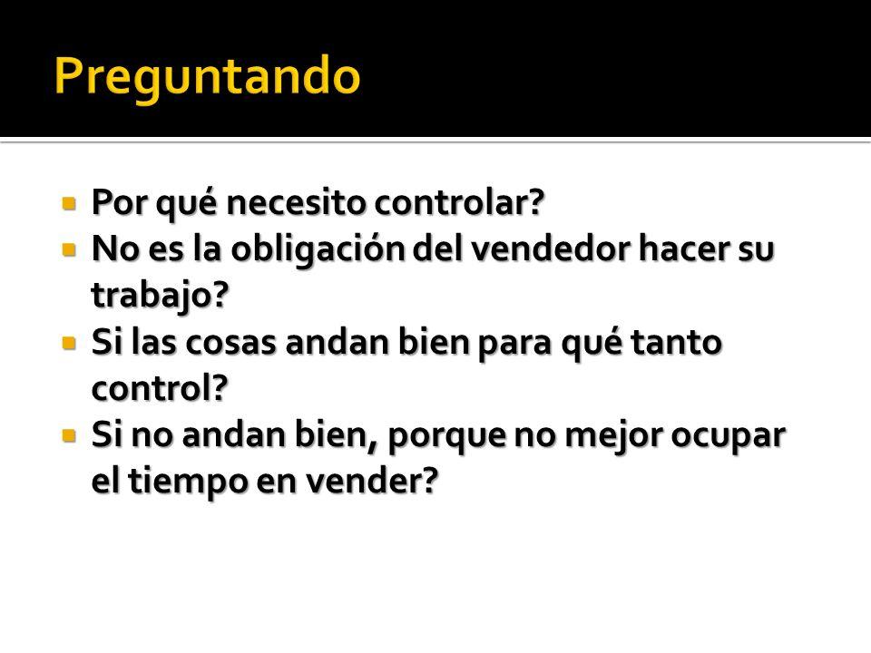 Por qué necesito controlar? Por qué necesito controlar? No es la obligación del vendedor hacer su trabajo? No es la obligación del vendedor hacer su t