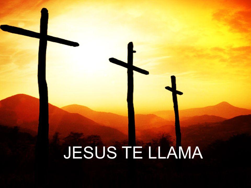 JESUS TE LLAMA