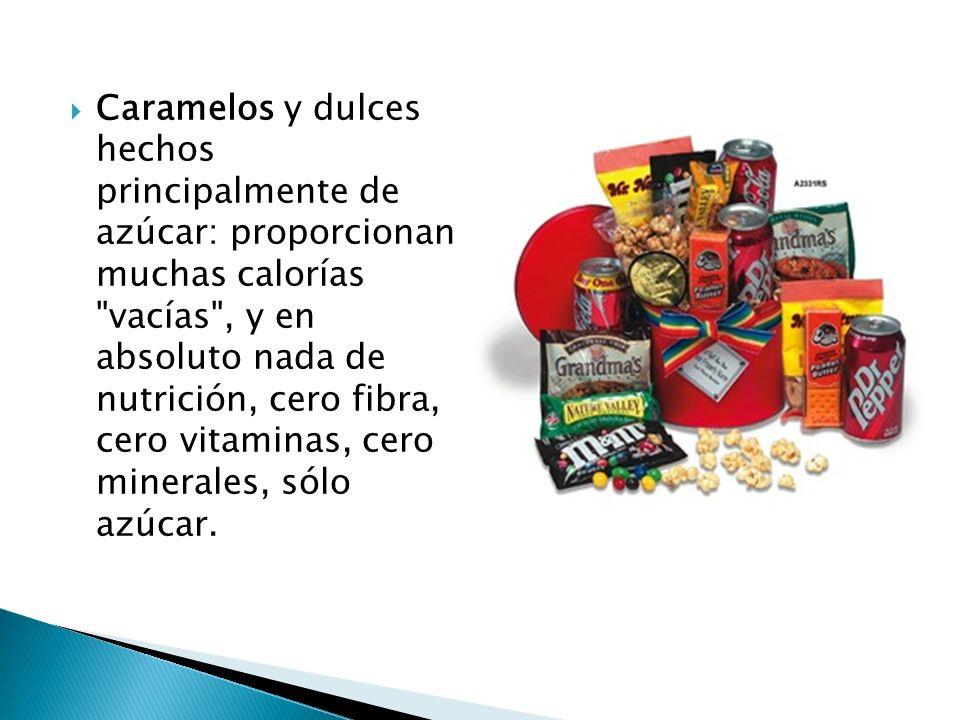 Caramelos y dulces hechos principalmente de azúcar: proporcionan muchas calorías
