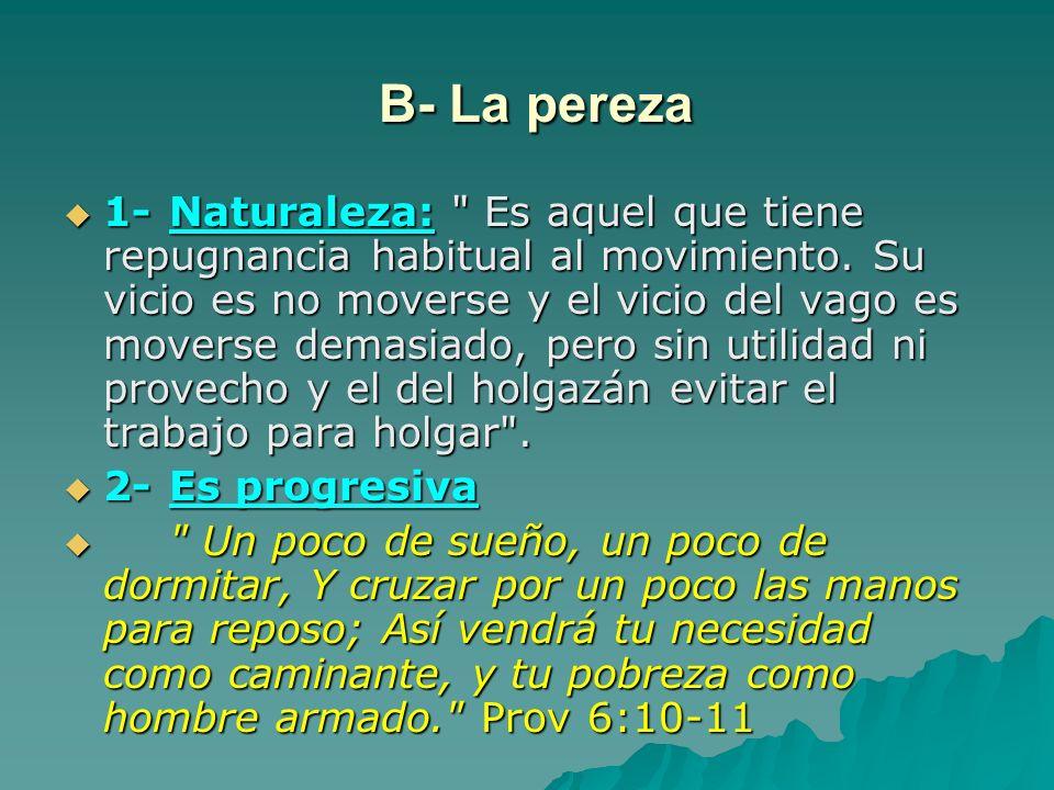 B- La pereza B- La pereza 1-Naturaleza: