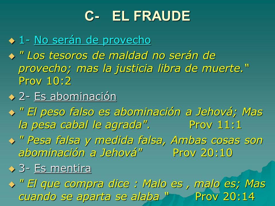 C-EL FRAUDE 1- No serán de provecho 1- No serán de provecho