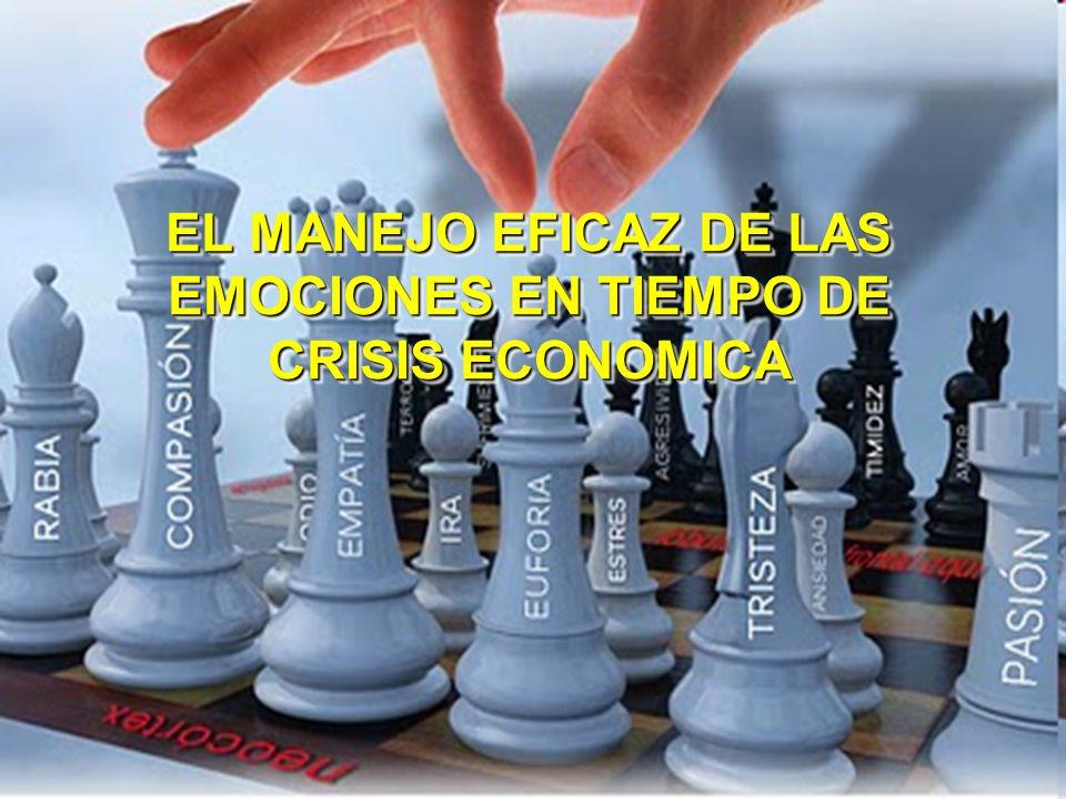 EL MANEJO EFICAZ DE LAS EMOCIONES EN TIEMPO DE CRISIS ECONOMICA