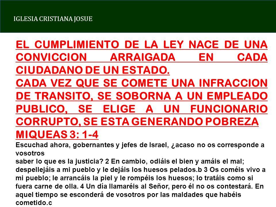 IGLESIA CRISTIANA JOSUE EL CUMPLIMIENTO DE LA LEY NACE DE UNA CONVICCION ARRAIGADA EN CADA CIUDADANO DE UN ESTADO. CADA VEZ QUE SE COMETE UNA INFRACCI