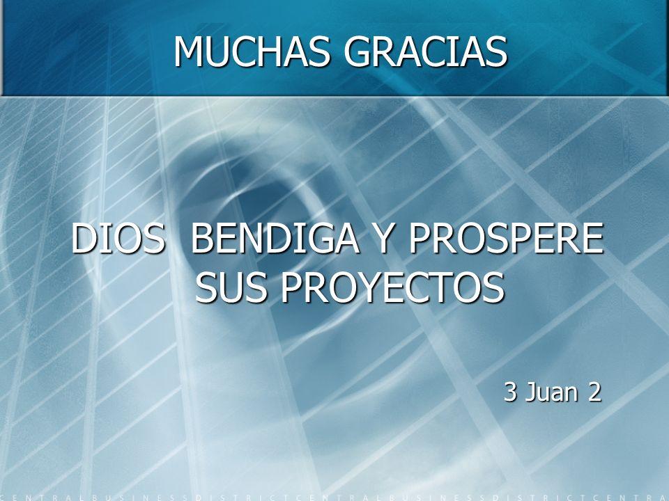 MUCHAS GRACIAS DIOS BENDIGA Y PROSPERE SUS PROYECTOS 3 Juan 2 3 Juan 2