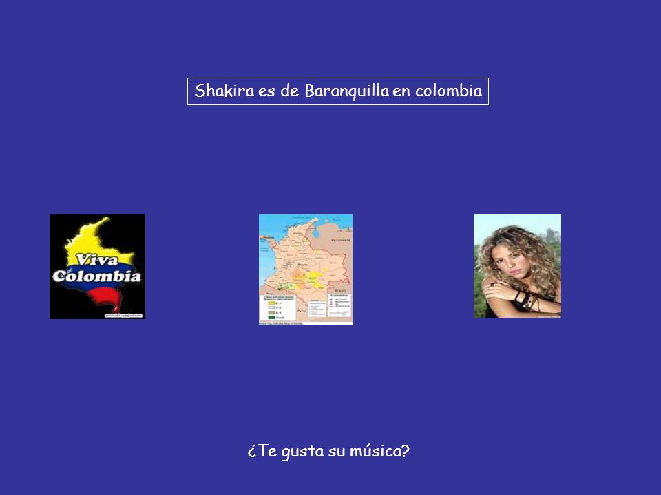 Shakira es de Baranquilla en colombia ¿Te gusta su música?