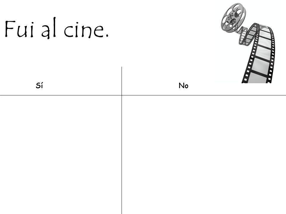 Fui al cine. SíNo