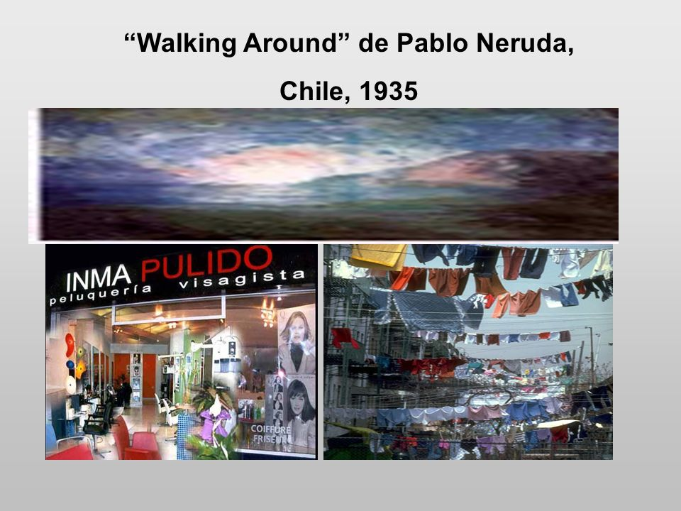 Walking Around de Pablo Neruda, Chile, 1935