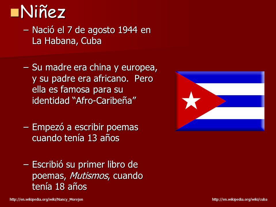 Niñez Niñez –Nació el 7 de agosto 1944 en La Habana, Cuba –Su madre era china y europea, y su padre era africano. Pero ella es famosa para su identida