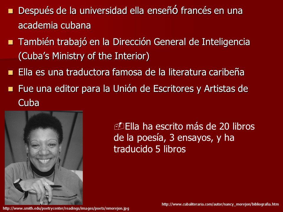 Después de la universidad ella enseñ ó francés en una academia cubana Después de la universidad ella enseñ ó francés en una academia cubana También tr