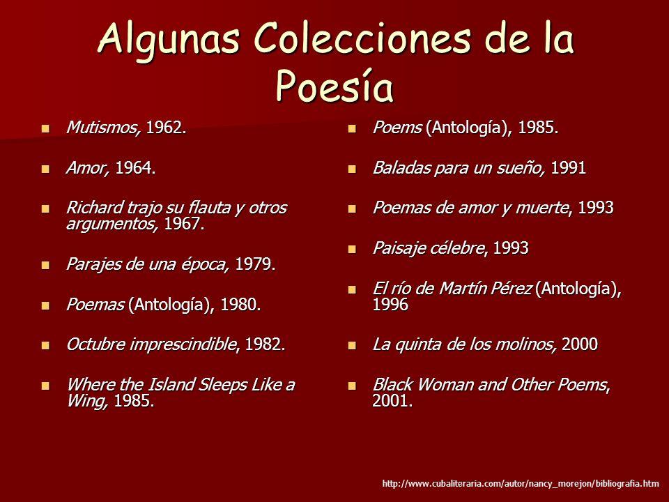 Algunas Colecciones de la Poesía Mutismos, 1962. Mutismos, 1962. Amor, 1964. Amor, 1964. Richard trajo su flauta y otros argumentos, 1967. Richard tra