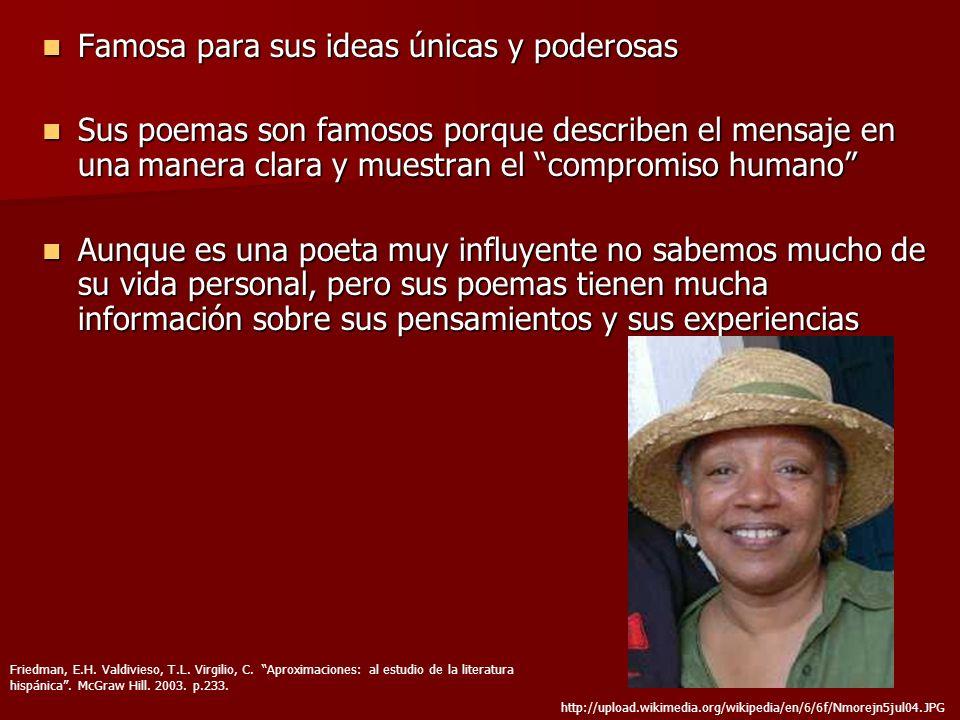Famosa para sus ideas únicas y poderosas Famosa para sus ideas únicas y poderosas Sus poemas son famosos porque describen el mensaje en unamanera clar