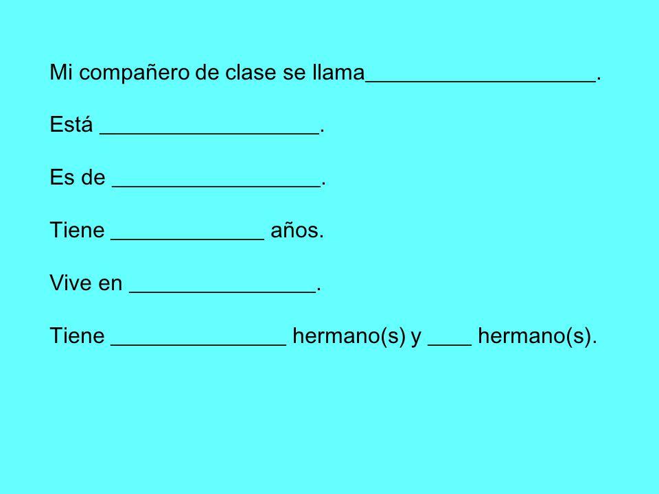 Mi compañero de clase se llama_____________________.