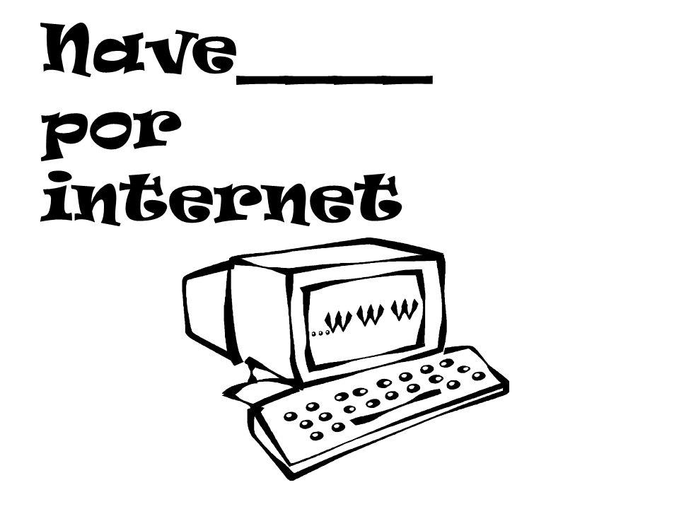 Nave____ por internet